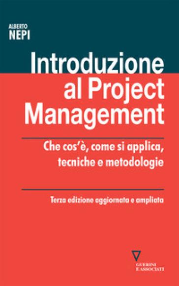 Introduzione al project management. Che cos'è, come si applica, tecniche e metodologie - Alberto Nepi | Thecosgala.com
