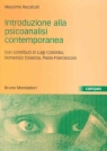 Introduzione alla psicoanalisi contemporanea. I problemi del dopo Freud - Massimo Recalcati |