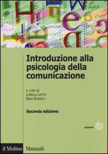 Introduzione alla psicologia della comunicazione - L. Lotto  