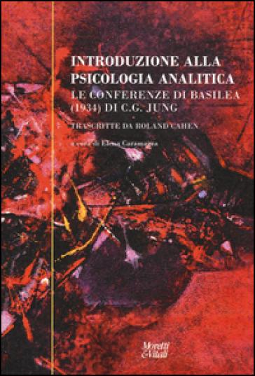 Introduzione alla psicologia analitica. Le conferenze di Basilea (1934) di C. G. Jung - E. Caramazza |