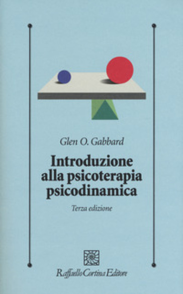 Introduzione alla psicoterapia psicodinamica. Con Contenuto digitale per download e accesso on line - Glen O. Gabbard pdf epub