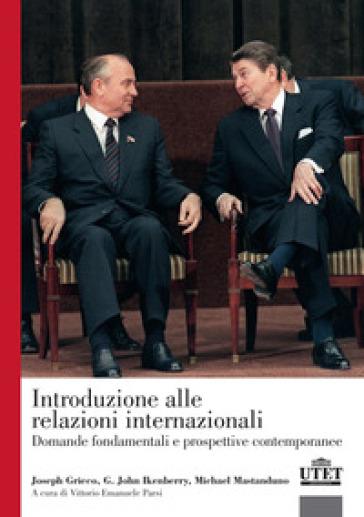 Introduzione alle relazioni internazionali. Domande fondamentali e prospettive contemporanee - Joseph Grieco  