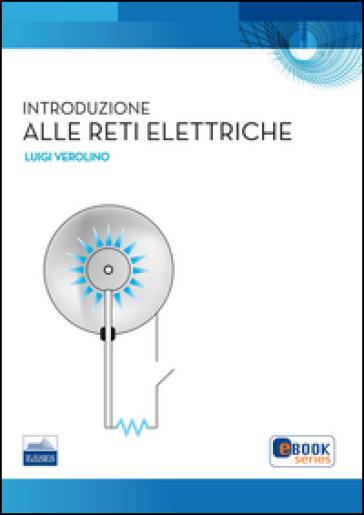 Introduzione alle reti elettriche - Luigi Verolino pdf epub