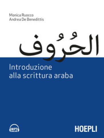 Introduzione alla scrittura araba. Con File audio per il download - Monica Ruocco |