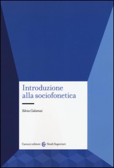 Introduzione alla sociofonetica - Silvia Calamai | Rochesterscifianimecon.com