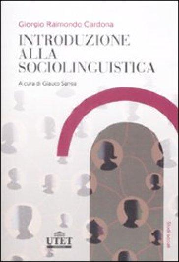 Introduzione alla sociolinguistica - Giorgio Raimondo Cardona   Rochesterscifianimecon.com