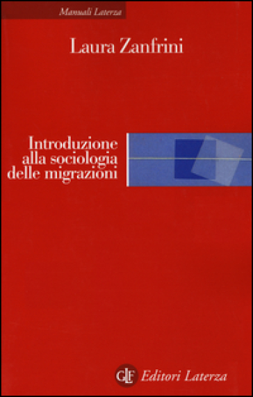 Introduzione alla sociologia delle migrazioni - Laura Zanfrini | Thecosgala.com