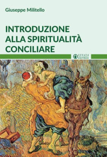 Introduzione alla spiritualità conciliare - Giuseppe Militello | Kritjur.org