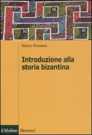 Introduzione alla storia bizantina - Giorgio Ravegnani   Ericsfund.org