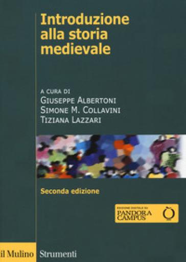 Introduzione alla storia medievale. Ediz. ampliata - G. Albertoni | Jonathanterrington.com