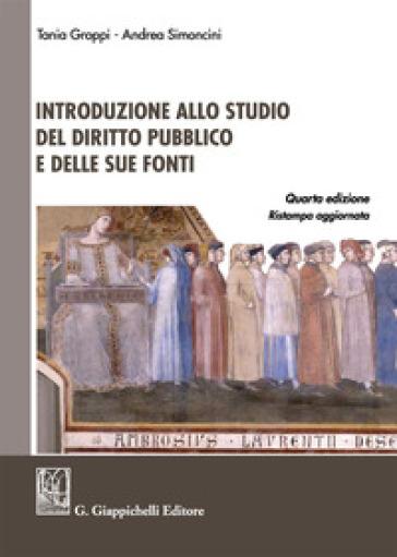 Introduzione allo studio del diritto pubblico e delle sue fonti - Tania Groppi |