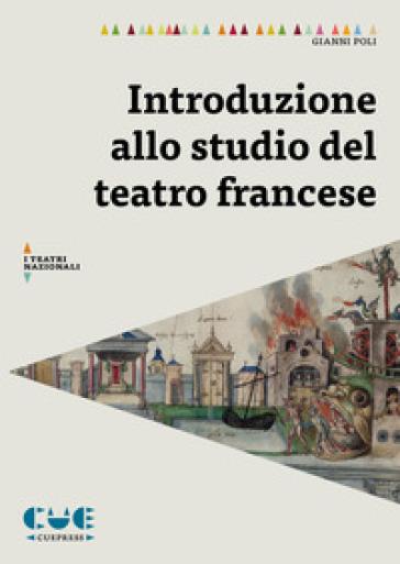 Introduzione allo studio del teatro francese - Gianni Poli  