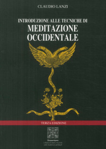 Introduzione alle tecniche di meditazione occidentale - Claudio Lanzi |