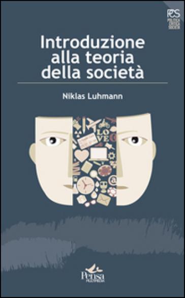 Introduzione alla teoria della società - Niklas Luhmann |