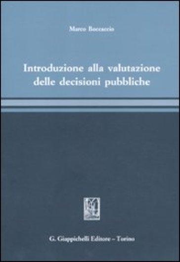 Introduzione alla valutazione delle decisioni pubbliche - Marco Boccaccio | Thecosgala.com