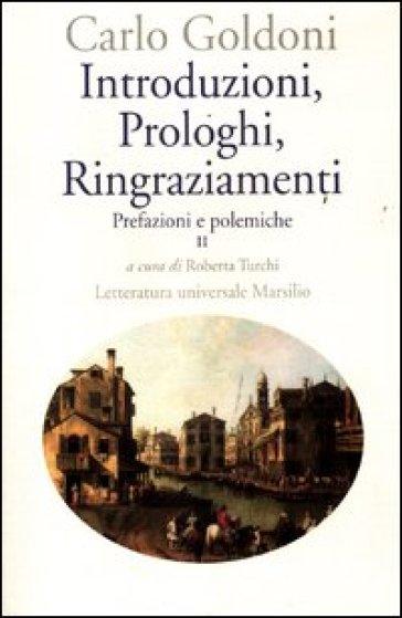Introduzioni, prologhi, ringraziamenti. Prefazioni e polemiche. Vol. 2 - Carlo Goldoni  