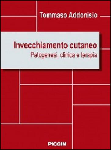 Invecchiamento cutaneo. Patogenesi, clinica e terapia - Tommaso Addonisio pdf epub