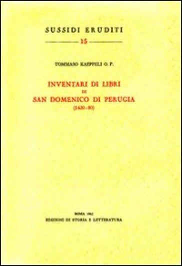 Inventari di libri di San Domenico di Perugia (1430-80) - Tommaso Kaeppeli |