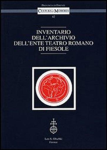 Inventario dell'archivio dell'Ente Teatro Romano di Fiesole - M. Borgioli pdf epub