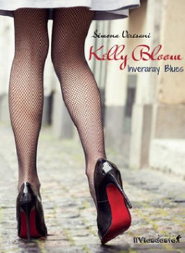 Inveraray blues. Kelly Bloom - Simona Veresani |