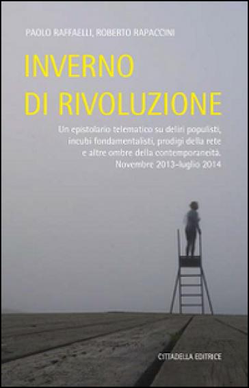 Inverno di rivoluzione - Paolo Raffaelli |