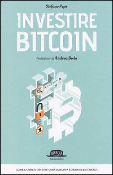 Investire Bitcoin - Stefano Pepe | Jonathanterrington.com