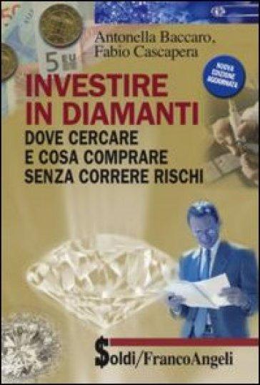 Investire in diamanti. Dove cercare e cosa comprare senza correre rischi - Antonella Baccaro | Thecosgala.com