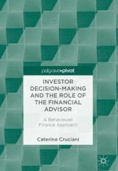 Investor Decision-Making and the Role of the Financial Advisor
