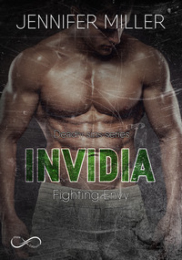 Invidia. Fighting envy. Deadly sins series. 1. - Jennifer Miller |