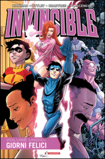 Invincible. 11: Giorni felici - Robert Kirkman | Rochesterscifianimecon.com