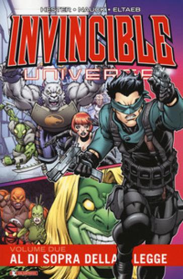 Invincible universe. 2: Al di sopra della legge - Phil Hester | Thecosgala.com