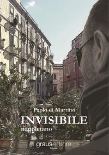 Invisibile napoletano - Paolo Di Martino | Jonathanterrington.com