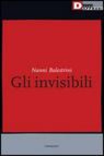 Invisibili (Gli) - Nanni Balestrini | Kritjur.org