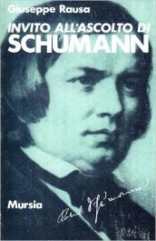 Invito all'ascolto di Robert Schumann