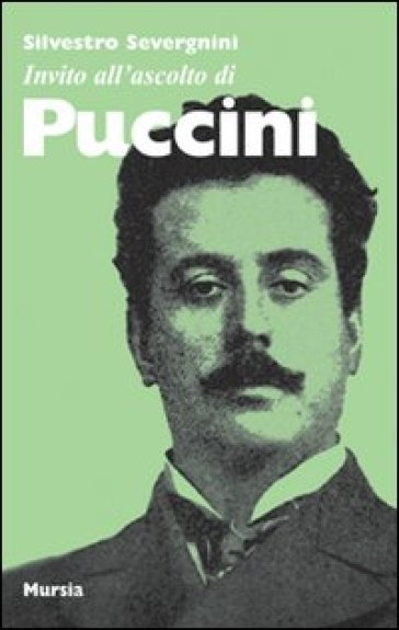 Invito all'ascolto di Puccini