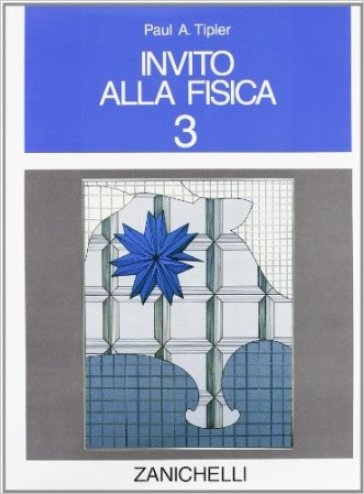 Invito alla fisica. Per il Liceo scientifico. 3.
