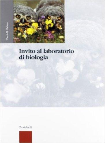 Invito al laboratorio di biologia. Per le Scuole superiori - Doris R. Helms |