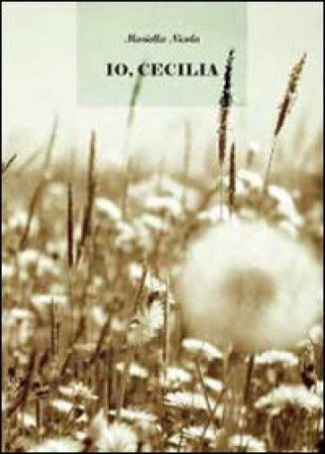 Io, Cecilia - Mariella Nicola |