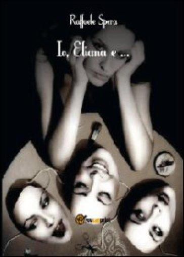 Io, Eliana e... - Raffaele Spera | Kritjur.org
