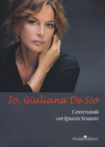 Io, Giuliana Se Sio - Giuliana De Sio pdf epub
