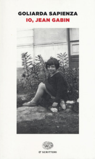 Io, Jean Gabin - Goliarda Sapienza |