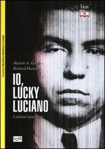 Io, «Lucky» Luciano - Martin A. Gosch |