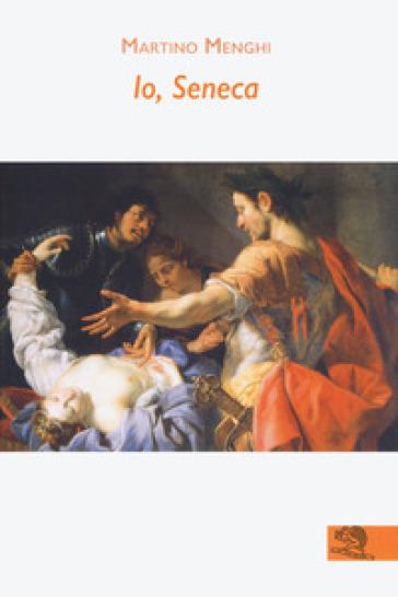 Io, Seneca - Martino Menghi | Kritjur.org