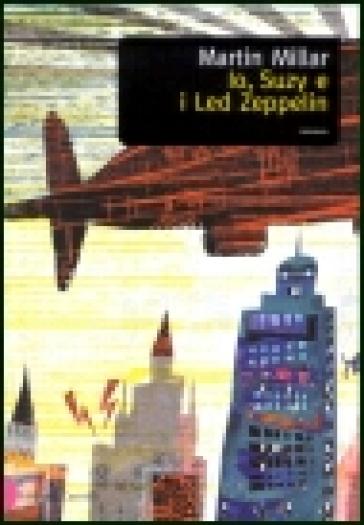 Io, Suzy e i Led Zeppelin - Martin Millar  