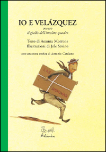 Io e Velàzquez ovvero il giallo dell'insolito quadro - Assunta Morrone |