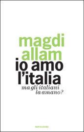 Io amo l'Italia. Ma gli italiani la amano?