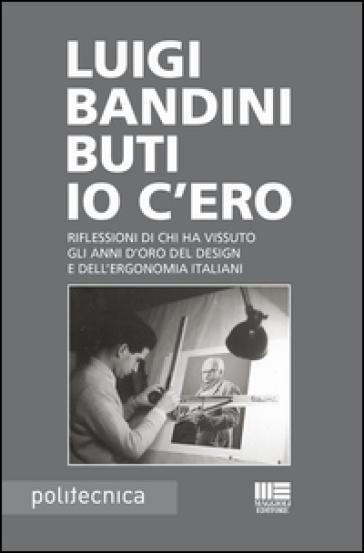 Io c'ero - Luigi Bandini Buti pdf epub