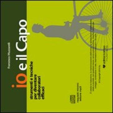 Io e il capo. Audiolibro. CD Audio - Francesco Muzzarelli | Rochesterscifianimecon.com