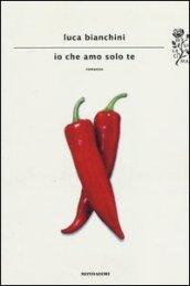/Io-che-amo-solo-te/Luca-Bianchini/ 978880463046