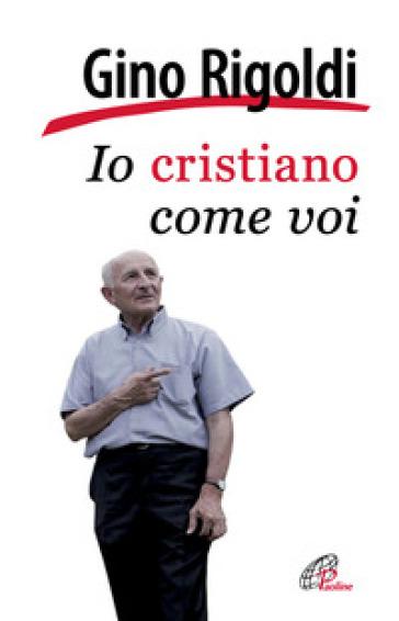 Io cristiano come voi - Gino Rigoldi   Rochesterscifianimecon.com